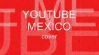 Youtube Mexico Sube tu Video (cover)