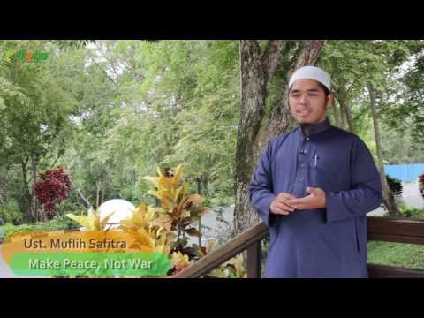 Ust. Muflih Safitra - Make Peace, Not War