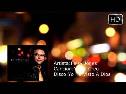 Felsy Jones Cancion Yo Te Creo En HD