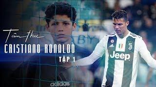 Tâm thư số 1 | Cristiano Ronaldo | Từ cậu bé QUÊ MÙA đến HUYỀN THOẠI thế giới