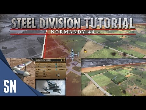 The Basics - Steel Division: Normandy 44 - Tutorial #1