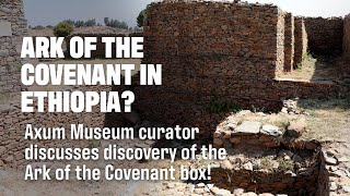 Axum Museum Curator Ark Box Discovery - Living Passages