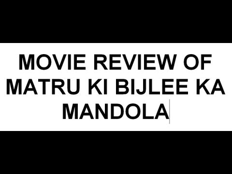 Matru Ki Bijlee Ka Mandola - Movie Review By Me video