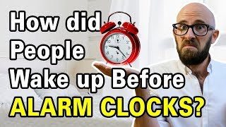 How Did People Know When To Get Up in the Morning Before Alarm Clocks?