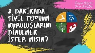 Sivil Toplum Kuruluşları - Onur AYDIN Anlatıyor(Non-governmental organizations)