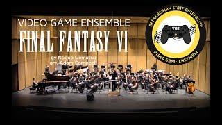 """""""Final Fantasy VI"""" - Appalachian State University Video Game Ensemble"""