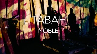 Tabah - Noble (Official Video)