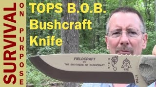 TOPS BOB Knife Review - Brothers of Bushcraft Knife in Coyote
