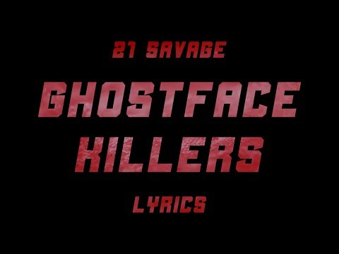 21 Savage & Offset - Ghostface Killers ft. Travis Scott (Lyrics)