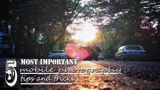 Top 5 most important mobile photography tips/tricks you should know right now!...