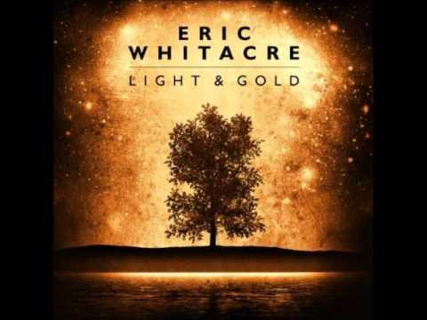 Light and Gold: Lux Aurumque - Eric Whitacre
