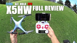 04.SYMA X5HW FPV Alt Hold QuadCopter -Full Review- [UnBox, Inspection, Setup, Flight Test, Pros & Co
