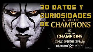30 Datos Y Curiosidades de Night Of Champions