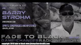 Ep. 608 FADE to BLACK Jimmy Church w/ Barry Strohm : Spirits Speak on Conspiracy : LIVE
