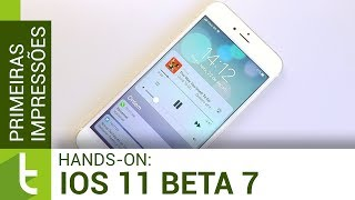 Primeiras impressões do iOS 11 beta 7 | Review do TudoCelular