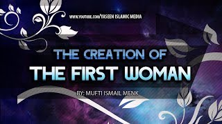 The Creation Of the First Woman | Amazing Reminder | Mufti Menk