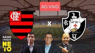 Flamengo x Vasco AO VIVO Rdio Craque Neto Brasileiro 2019