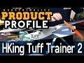HKing Tuff Trainer 2 - Product Profile - HobbyKing Live