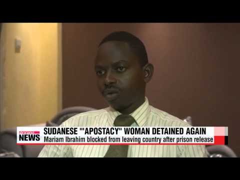 Sudanese woman detained again after escaping death sentence