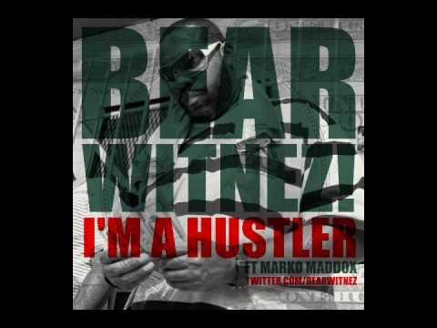Bear Witnez  ft  Marko Maddox  I'm A Hustler