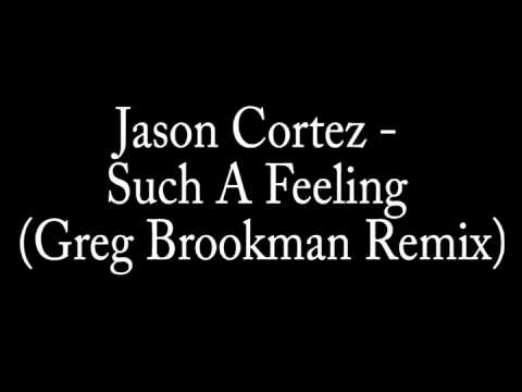 Jason Cortez - Such A Feeling (greg Brookman Remix) video