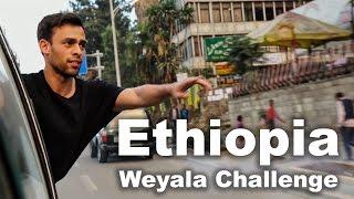 ETHIOPIA WEYALA CHALLENGE - Ethiopia in me