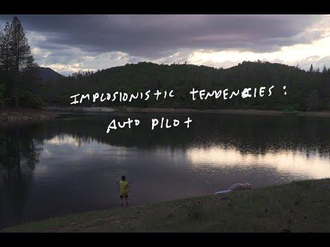 Implosionistic Tendencies: Auto Pilot