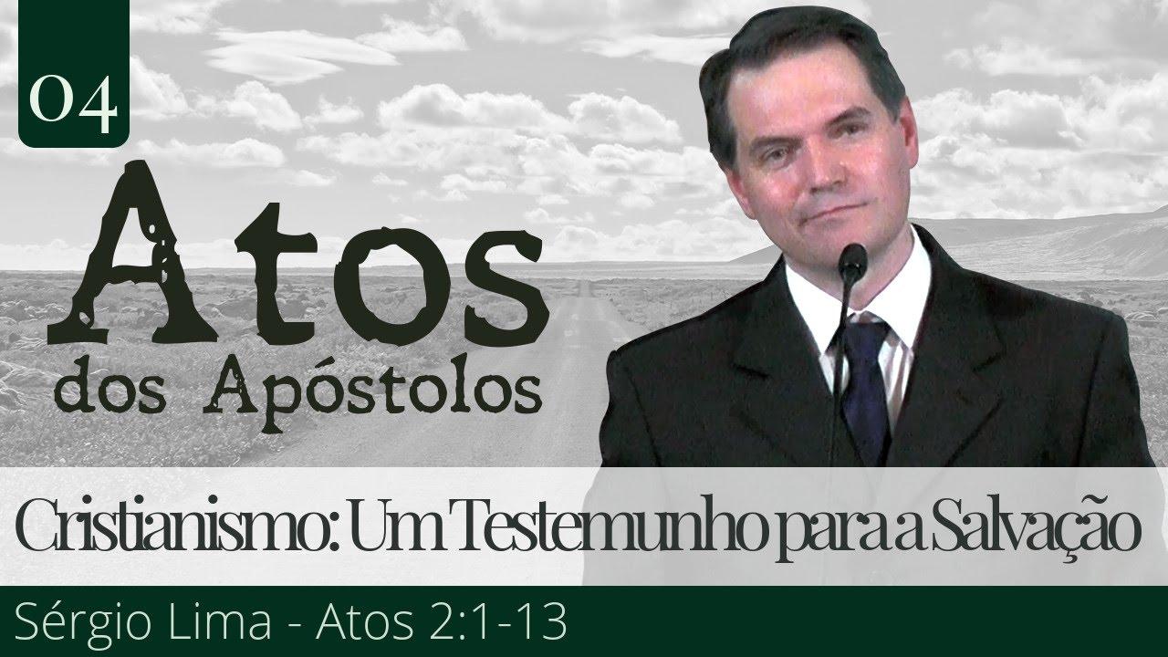 Cristianismo: Um Testemunho para a Salvação - Sérgio Lima