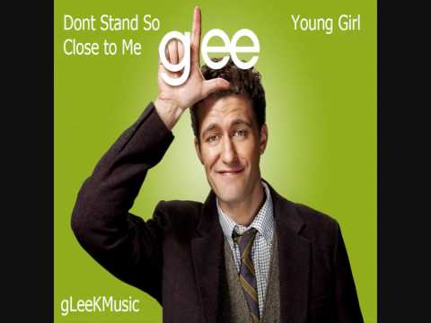 GLee Cast - Don't Stand So Close to Me/Young Girl (HQ)