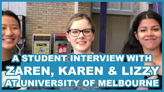 University of Melbourne - What Students Say About It  [A Life That Travels: Zaren, Karen and Lizzie]