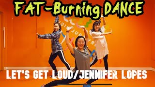 FAT-Burning DANCE -Let's Get Loud/Jennifer Lopes-