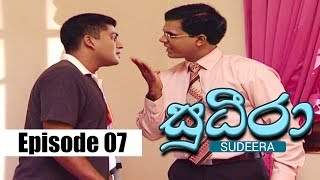 Sudeera - Episode 07 | 17 - 01 - 2020