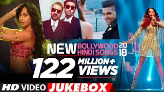 NEW BOLLYWOOD HINDI SONGS 2018  VIDEO JUKEBOX  Lat