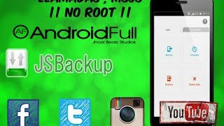 [APP] JS BACKUP [RESPALDA TUS APK´S ,CONTACTOS , ETC] || NO ROOT || [ ANDROID FULL ]