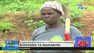 Vijana wafukua makaburi na kuuza mchanga, Homa Bay