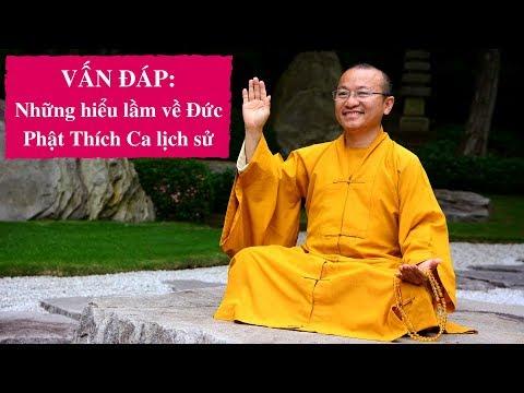 Vấn đáp: Những hiểu lầm về Đức Phật Thích Ca lịch sử