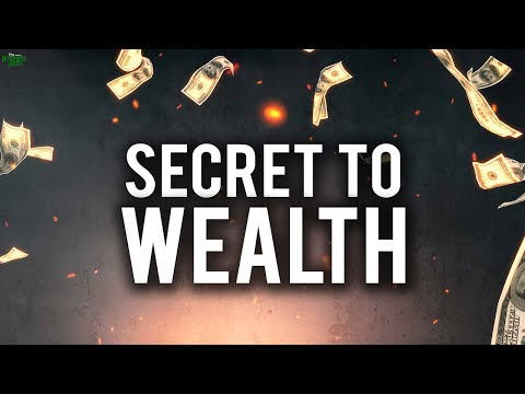 THE TOP SECRET TO EARNING A LOT OF WEALTH