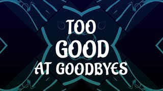 Download Lagu Sam Smith - Too Good At Goodbyes (Lyrics) Gratis STAFABAND