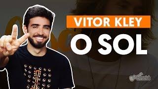 Baixar O SOL - Vitor Kley (aula de violão simplificada)