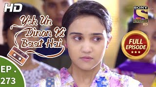 Yeh Un Dinon Ki Baat Hai - Ep 273 - Full Episode - 24th September, 2018