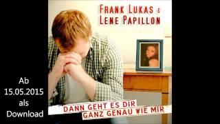 Frank Lukas Feat. Lene Papillon - Dann Geht Es Dir Ganz Genau Wie Mir (Dance Remix)