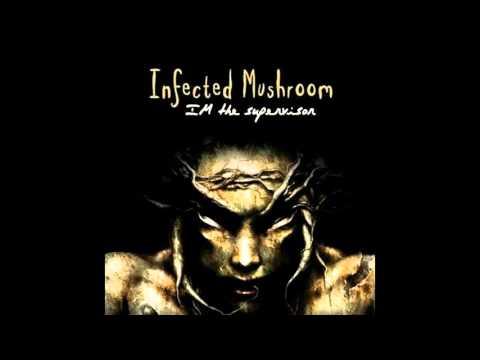 Infected Mushroom - Im The Supervisor