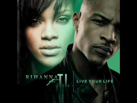 T.i Ft. Rihanna - Live Your Life video