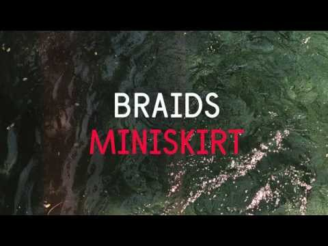 Braids - Miniskirt
