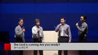 The Lord Is Coming Are You Ready?(アカペラ)