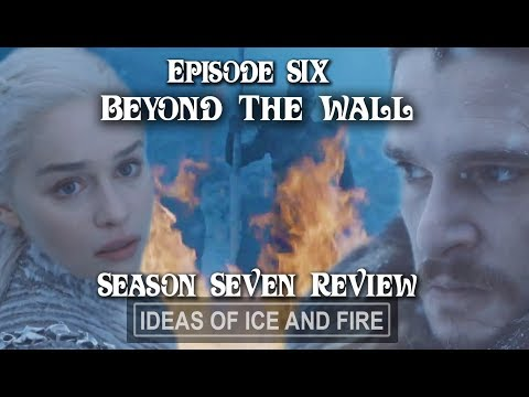Game Of Thrones Season 7 Ep6 Beyond Wall Review Spoiler