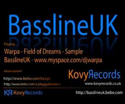 DJ Warpa - Field of Dreams (Bassline Sample)