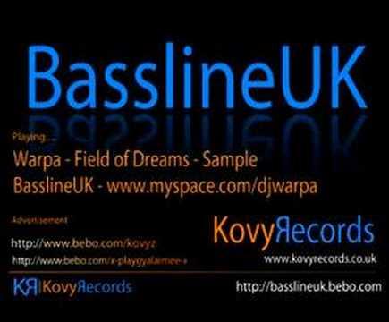 DJ Warpa - Field of Dreams (Bassline Sample)