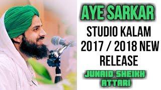 Aye Sarkar - STUDIO - Junaid Sheikh Attari 2017 / 2018 NEW