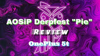 AOSiP Derpfest Review OnePlus 5T